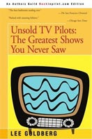 Unsold TV Pilots: The Greatest Shows You Never Saw