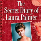 Twin Peaks : The Secret Diary of Laura Palmer